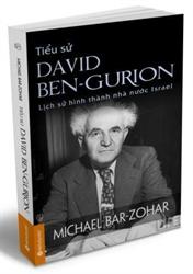Sách mới: Tiểu sử David Ben Gurion – Lịch sử hình thành nhà nước Israel